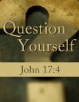 QuestionYourselfJohn17-4