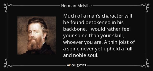 quote-much-of-a-man-s-character-will-be-found-betokened-in-his-backbone-i-would-rather-feel-herman-melville-123-39-32